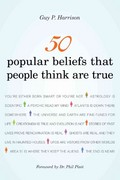 50 Popular Beliefs That People Think Are True 1st Edition 9781616144951 1616144955