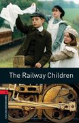 Oxford Bookworms Library: The Railway Children 3rd edition 9780194791281 0194791289