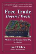 Free Trade Doesn't Work, 2011 Edition 1st Edition 9780578079677 0578079674