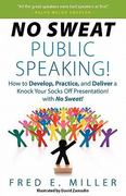 No Sweat Public Speaking! 1st Edition 9780984396702 0984396705