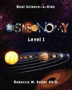 Level I Astronomy Real Science-4-Kids 0 9781936114177 1936114178
