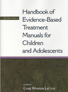 Handbook of Evidence-Based Treatment Manuals for Children and Adolescents 2nd Edition 9780195177411 019517741X