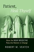 Patient, Heal Thyself 1st Edition 9780195313727 0195313720