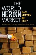 The World Heroin Market 0 9780195322996 0195322991