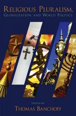 Religious Pluralism, Globalization, and World Politics 0 9780195323412 0195323416