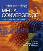 Understanding Media Convergence 1st Edition 9780195327779 0195327772