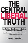 The Central Liberal Truth 1st Edition 9780195331806 019533180X