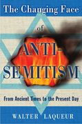 The Changing Face of Anti-Semitism 0 9780195341218 019534121X