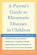 A Parent's Guide to Rheumatic Disease in Children 1st edition 9780195341898 0195341899