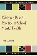 Evidence Based Practice in School Mental Health 1st Edition 9780195366266 0195366263
