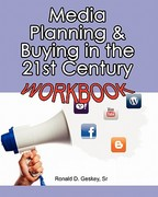Media Planning and Buying in the 21st Century Workbook 1st Edition 9781461009535 1461009537