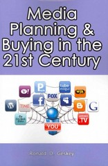 Media Planning and Buying in the 21st Century 0 9781456505301 1456505300