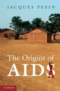 The Origins of AIDS 1st Edition 9781139119856 1139119850