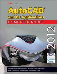 AutoCAD and Its Applications Comprehensive 2012 19th Edition 9781605255651 1605255653