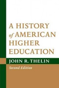 A History of American Higher Education 2nd Edition 9781421402673 142140267X