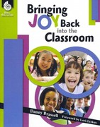 Bringing Joy Back into the Classroom 1st Edition 9781425894375 1425894372