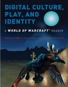 Digital Culture, Play, and Identity 1st Edition 9780262516693 0262516691