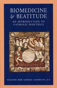 Biomedicine and Beatitude 1st Edition 9780813218823 0813218829