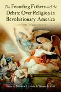 The Founding Fathers and the Debate over Religion in Revolutionary America 0 9780195326505 0195326504