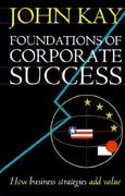 Foundations of Corporate Success 0 9780198287810 019828781X