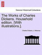 The Works of Charles Dickens Household Edition [with Illustrations ] 0 9781241240448 1241240442