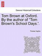 Tom Brown at Oxford by the Author of Tom Brown's School Days ' 0 9781241196738 1241196737