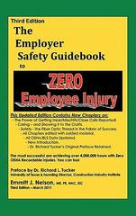 Third Edition, Zero Injury Safety Guidebook to Zero Employee Injury 3rd Edition 9780979168543 0979168546