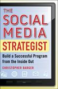 The Social Media Strategist:  Build a Successful Program from the Inside Out 1st Edition 9780071768252 0071768254