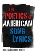 The Poetics of American Song Lyrics 1st Edition 9781617031915 1617031917