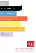 The Hollywood Economist 2.0 2nd Edition 9781612190501 1612190502