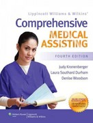 Lippincott Williams & Wilkins' Comprehensive Medical Assisting 4th Edition 9781451100655 1451100655
