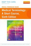 Medical Terminology Online for Medical Terminology: A Short Course (User Guide and Access Code) 6th edition 9781455706891 1455706892