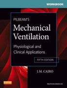 Workbook for Pilbeam's Mechanical Ventilation: Physiological and Clinical Applications 5th Edition 9780323072083 0323072089