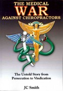 The Medical War Against Chiropractors 1st Edition 9781453744871 1453744878