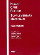 Furrow, Greaney, Johnson, Jost and Schwartz' Health Care Reform Supplement to Health Law, Cases, Materials and Problems, 6th (2011) 6th edition 9780314277503 0314277501