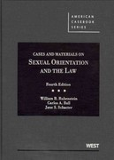 Rubenstein, Ball, and Schacter's Cases and Materials on Sexual Orientation and the Law, 4th 4th edition 9780314267245 0314267247