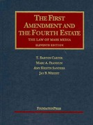 Carter, Franklin, Sanders, and Wright's The First Amendment and the Fourth Estate 11th Edition 9781599418117 1599418118