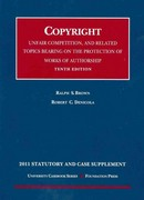 Copyright, Unfair Competition, and Related Topics Bearing on the Protection of Works of Authorship 2011 Statutory and Case Supplement 10th edition 9781609300401 1609300408