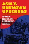Asia's Unknown Uprisings Volume 1 1st Edition 9781604867206 1604867205
