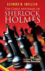 The Chess Mysteries of Sherlock Holmes 1st Edition 9780486482019 0486482014