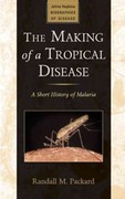 The Making of a Tropical Disease 1st Edition 9781421403960 142140396X