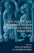 The Politics of Reconciliation in Multicultural Societies 0 9780199233809 0199233802