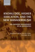 Knowledge, Higher Education, and the New Managerialism 0 9780199265916 0199265917