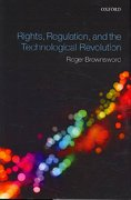 Rights, Regulation and the Technological Revolution 0 9780199276806 0199276803