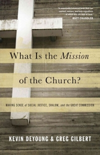What Is the Mission of the Church? 1st Edition 9781433526909 1433526905