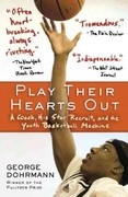 Play Their Hearts Out 1st Edition 9780345508614 0345508610
