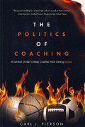The Politics of Coaching 1st Edition 9781461097457 1461097452