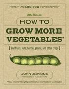 How to Grow More Vegetables, Eighth Edition 8th Edition 9781607741893 160774189X