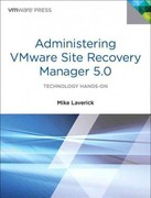 Administering VMware Site Recovery Manager 5.0 1st edition 9780321799920 0321799925
