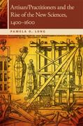 Artisan/Practitioners and the Rise of the New Sciences, 1400-1600 1st Edition 9780870716096 0870716093